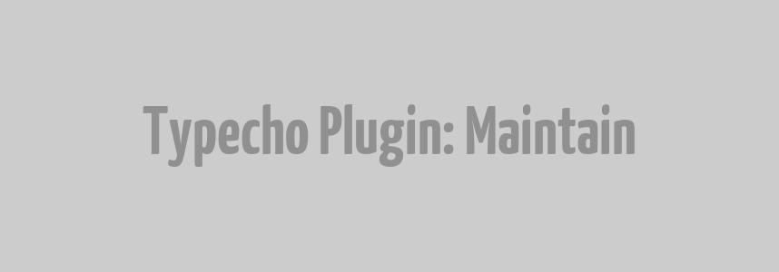 Typecho 全局维护插件:Maintain